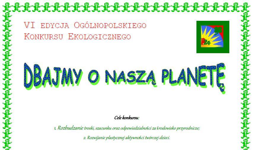 """""""Dbajmy o naszą planetę!"""" – VI edycja konkursu ekologicznego"""